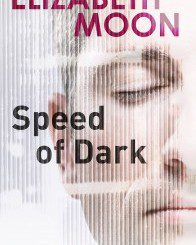 The Hodderscape Review Project: Speed of Dark, by Elizabeth Moon