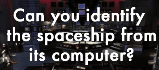 Quiz: can you identify the spaceship from its computer?