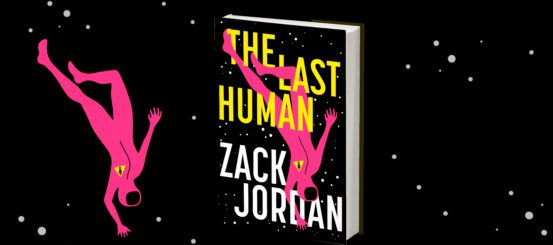 Read an extract from The Last Human by Zack Jordan