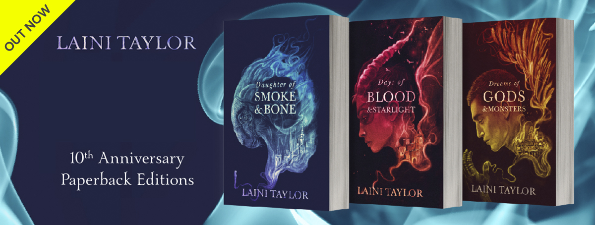Laini Taylor's 10th Anniversary Paperback Editions of the magical Daughter of Smoke and Bone trilogy