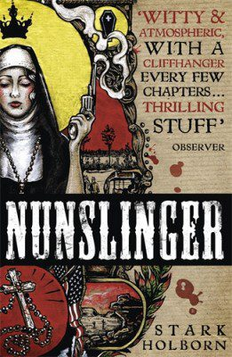 Nunslinger Complete Series by Stark Holborn