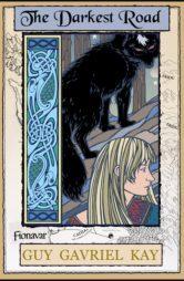 The Darkest Road (Fionavar Tapestry Book Three)