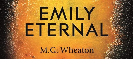 Cover Reveal: Emily Eternal by M. G. Wheaton