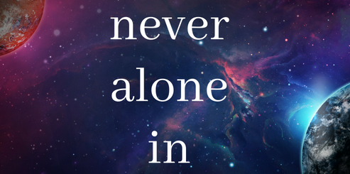 Space is for Everyone Week: You're Never Alone in Space…